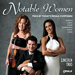 Notable Women: Trios By Today's Female Composers