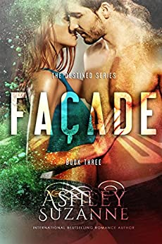 Facade: Book 3 (The Destined Series) by [Suzanne, Ashley]
