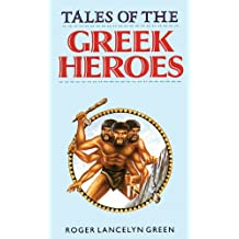 Tales of the Greek Heroes: Library Edition