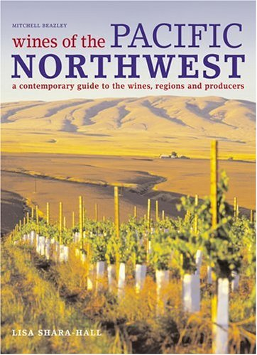 Wines of the Pacific Northwest (Best Wineries In Washington State)