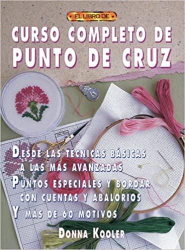 Curso Completo De Punto De Cruz (Spanish Edition): Donna Kooler: 9788495873927: Amazon.com: Books