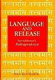 img - for Language and Release: (Saravjnatman's Pancaprakriya) book / textbook / text book