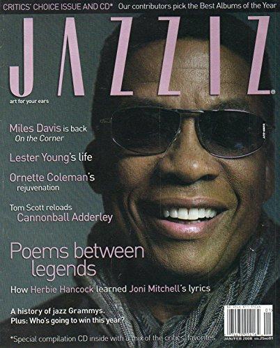 Jazziz ART FOR YOUR EARS January February 2008 Magazine Vol 25 No 1 POEMS BETWEEN LEGENDS: HOW HERBIE HANCOCK LEARNED JONI MITCHELL'S LYRICS