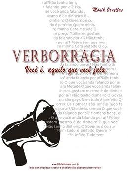 VERBORRAGIA: Você é Aquilo que você fala por [Ornellas, Monik]