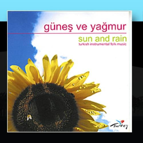(Günes Ve Yagmur - Sun and Rain (Turkish Instrumental Folk Music))