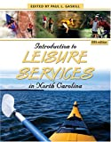 Introduction to Leisure Services in North Carolina, Gaskill, Paul, 0757525296