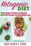 Ketogenic Diet: 35 Simple and Delicious Ketogenic
