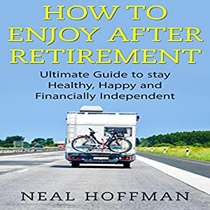 How to Enjoy After Retirement Audiobook