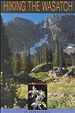 Hiking the Wasatch, John Veranth, 0915272326