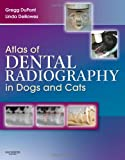 Atlas of Dental Radiography in Dogs and Cats, 1e: A Practical Guide to Techniques and Interpretation