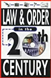 Law and Order in the 20th Century, Amy Leibowitz, 0912517301
