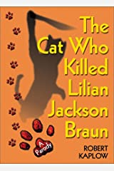 The Cat Who Killed Lilian Jackson Braun: A Parody Hardcover
