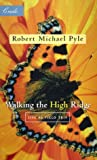 Walking the High Ridge, Robert Michael Pyle, 1571312420