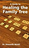 A Guide to Healing the Family Tree, Kenneth McAll, 1882972643