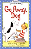 Go Away, Dog, Joan L. Nodset, 0064442314