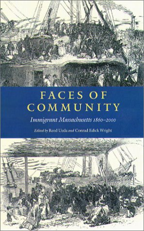 Faces of Community: Immigrant Massachusetts 1860-2000