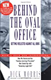 Behind the Oval Office, Dick Morris, 1580630537