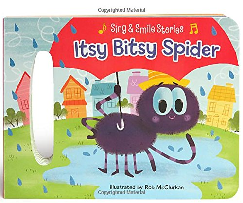Smile Spider (Itsy Bitsy Spider: Sing & Smile Board Book (Sing & Smile Stories))