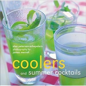 Coolers and Summer Cocktails Elsa Petersen-Schepelern and James Merrell