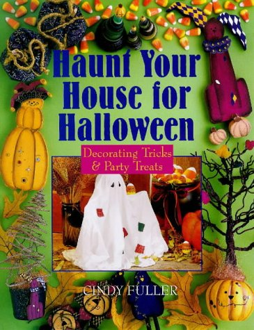 Holiday Costumes House Columbus (Haunt Your House For Halloween: Decorating Tricks & Party Treats)