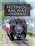 Festiniog Railway. Volume 2: From Slate Railway to Heritage Operation 1921 - 2014 (Narrow Gauge Railways)