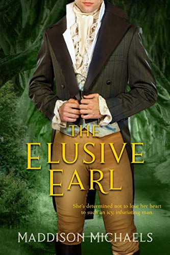 The Elusive Earl by Maddison Michaels