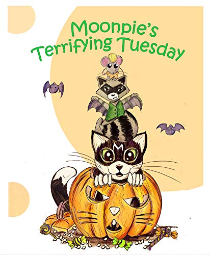Moonpie's Terrifying Tuesday (Moonpie's Wacky Week Book 2) -