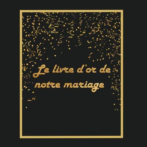 Le livre d'or de notre mariage: Version carr 21x21cm - Livre  personnaliser pour mariage (French Edition)