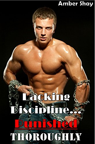- Lacking Discipline and Punished Thoroughly (Forbidden Dominant Man First Time Submissive Younger Woman Erotic Romance)