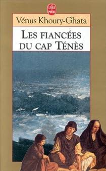 Les fiancées du Cap Ténès par Khoury-Ghata