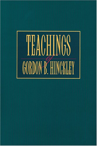 Teachings of Gordon B. Hinckley ()