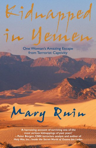 Download Kidnapped In Yemen: One Woman's Amazing Escape from Terrorist Captivity ebook