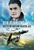 Ben Bennions DFC: Battle of Britain Fighter Ac