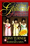 All That Glittered, Tony Turner, 0595010903