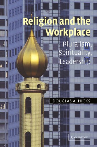 Religion and the Workplace: Pluralism, Spirituality, Leadership