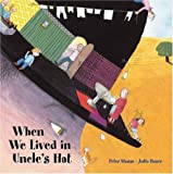 When We Lived in Uncle's Hat, Peter Stamm and Jutta Bauer, 1905341040