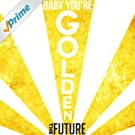 Baby You're Golden - Single