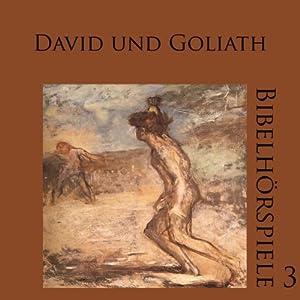 David und Goliath (Bibelhörspiele 3.1) Hörspiel