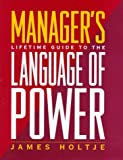 img - for Manager's Lifetime Guide to the Language of Power book / textbook / text book