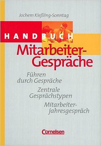 Handbuch Mitarbeitergespräche: Führen Durch Gespräche, Zentrale   Dr.  Jochem Kießling Sonntag   Amazon.de: Bücher