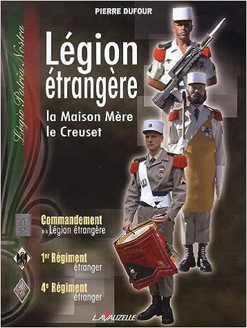 Livre gratuits Légion étrangère : La Maison Mère, le Creuset pdf ebook