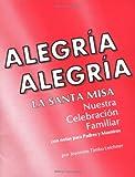 Alegria Alegria la Santa Misa, Jeannine Timko Leichner, 0879733489