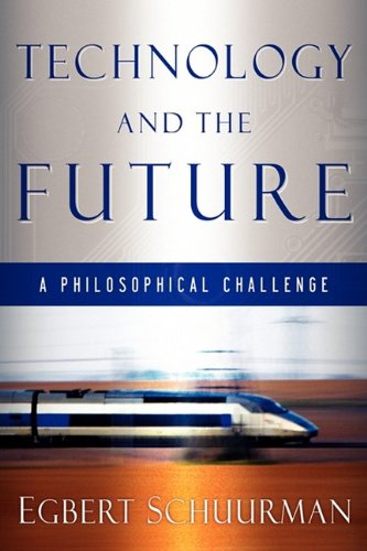 Technology and the Future: A Philosophical Challenge
