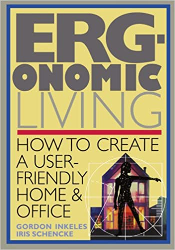 Ergonomic living how to create a user friendly home office ergonomic living how to create a user friendly home office gordon inkeles iris schencke 9780020930815 amazon books fandeluxe Gallery