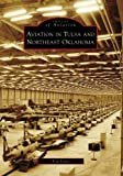 Aviation in Tulsa and Northeast Oklahoma, Kim Jones, 0738561630