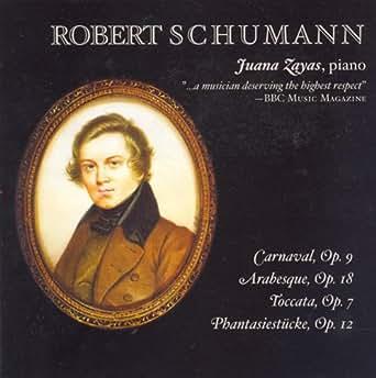 Schumann: Carnaval / Arabeske in C Major / Toccata in C ...