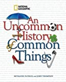 An Uncommon History of Common Things