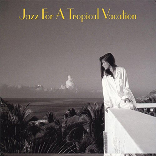 Jazz For A Tropical Vacation