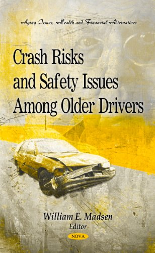 Crash Risks and Safety Issues Among Older Drivers (Aging Issues, Health and Financial Alternative - Transportaqtion Issu
