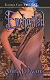 Enchanted, Anna J. Evans, 1419956647